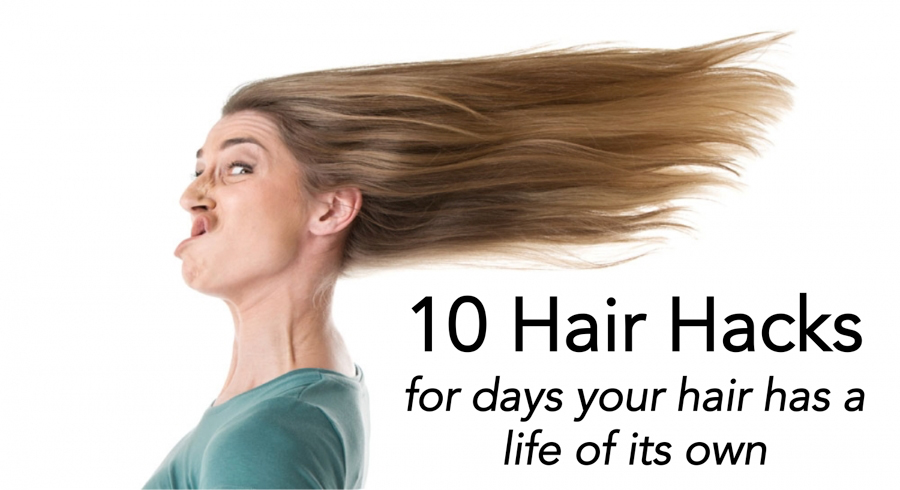 10 Hair Hacks For Days Your Hair Has A Life Of Its Own