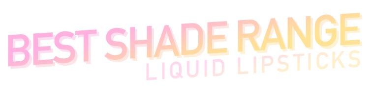 best liquid lipsticks best shade range