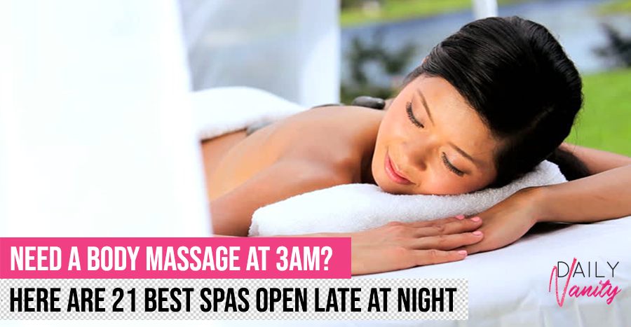 Best 24-hour and late-night spas in Singapore – some offer facials, free-flow food, and free entertainment!