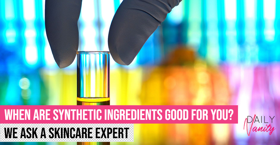 Synthetic ingredients may actually be better for your skin than natural ingredients – find out why