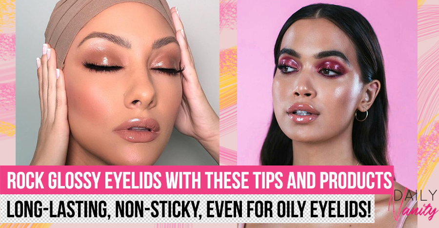 How to achieve the trendy glossy eyelid look without looking like you have oily eyelids