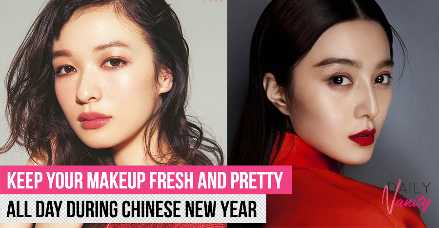 10 tips to help your makeup stay fresh all day during Chinese New Year house visits