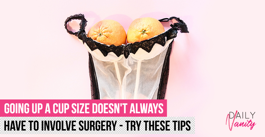 9 ways to enhance your bust size naturally